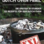 Dutch Oven Fibel XXL: Die ersten 20 Stunden. XXL: 125 Rezepte für den Dutch Oven - 1
